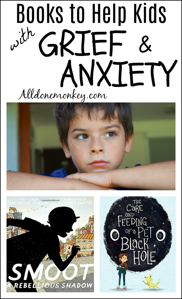 Books to Help Kids with Grief and Anxiety | Alldonemonkey.com