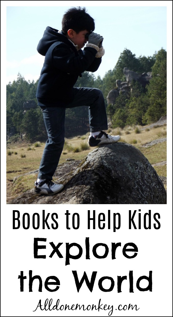 Books to Help Children Explore the World | Alldonemonkey.com