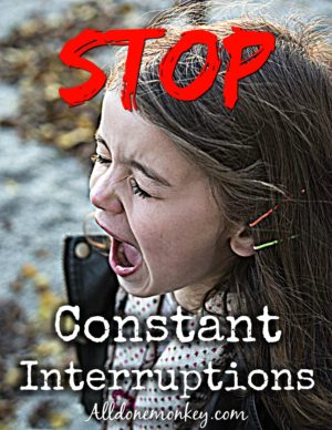 Stop Constant Interruptions from Your Kids: Printable
