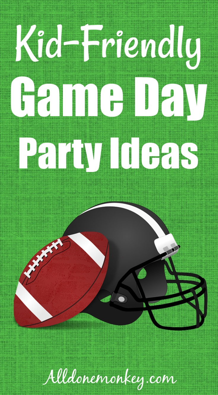 Kid-Friendly Game Day Party Ideas | Alldonemonkey.com