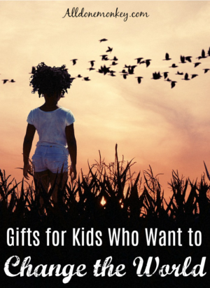 Gifts for Kids Who Want to Change the World